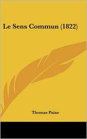 Le Sens Commun (1822) - Thomas Paine
