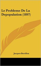 Le Probleme De La Depopulation (1897) - Jacques Bertillon