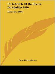 De L'Article 34 Du Decret Du 6 Juillet 1810: Discours (1896) - Oscar Pierre Mazeau