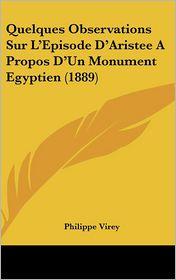 Quelques Observations Sur L'Episode D'Aristee A Propos D'Un Monument Egyptien (1889) - Philippe Virey