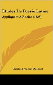 Etudes de Poesie Latine: Appliquees a Racine (1823)
