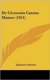 de Ciceronis Catone Maiore (1911) - Johannes Schroter