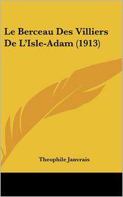 Le Berceau Des Villiers De L'Isle-Adam (1913) - Theophile Janvrais