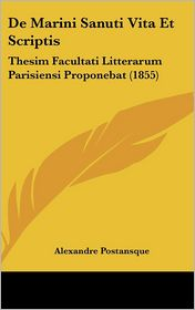 De Marini Sanuti Vita Et Scriptis: Thesim Facultati Litterarum Parisiensi Proponebat (1855) - Alexandre Postansque