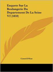 Enquete Sur La Boulangerie Du Departement De La Seine V2 (1859) - Conseil D'Etat