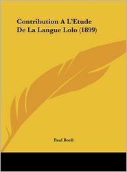 Contribution A L'Etude De La Langue Lolo (1899) - Paul Boell