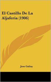 El Castillo De La Aljaferia (1906) - Jose Galiay