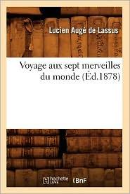 Voyage Aux Sept Merveilles Du Monde (Éd.1878) (Histoire)