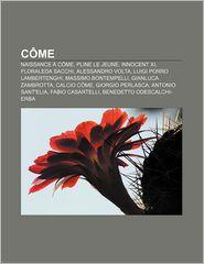 C Me: Naissance C Me, Pline Le Jeune, Innocent XI, Floraleda Sacchi, Alessandro VOLTA, Luigi Porro Lambertenghi, Massimo Bon - Source Wikipedia