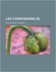 Les Confessions (6) - Jean Jacques Rousseau