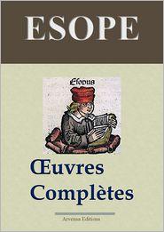 Esope : Oeuvres complètes: Les 358 fables et annexes - édition enrichie - Arvensa Editions Esope Author