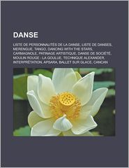 Danse: Liste de personnalit s de la danse, Liste de danses, Merengue, Tango, Dancing with the Stars, Carmagnole, Patinage artistique - Source: Wikipedia