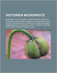 Historien moderniste: Emmanuel Le Roy Ladurie, Pierre Chaunu, Hippolyte de Barrau, Louis Passy, Charles-Louis Chassin, Daniel Roche - Source: Wikipedia