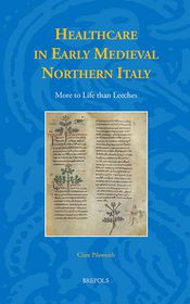 Healthcare in Early Medieval Northern Italy: More to Life Than Leeches