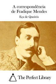 A correspondência de Fradique Mendes Eca de Queiros Author