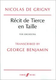 Recit de Tierce en Taille: Study Score, Study Score - Nicolas De Grigny, George Benjamin