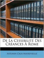 de La Cessibilit Des Crances Rome - Antonin Cros-Mayrevieille