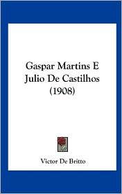 Gaspar Martins E Julio de Castilhos (1908) - Victor De Britto