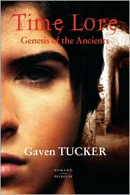Time Lore, Genesis of the Ancients - Gaven Tucker