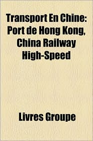 Transport En Chine - Source Wikipedia, Livres Groupe (Editor)