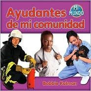 Ayudantes de Mi Comunidad - Bobbie Kalman