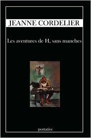 Les Aventures de H, Sans Manches - Jeanne Cordelier
