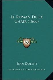 Le Roman de La Chair (1866) - Jean Dolent