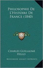 Philosophie De L'Histoire De France (1840) - Charles Guillaume Hello