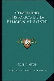 Compendio Historico De La Religion V1-2 (1854) - Jose Pinton