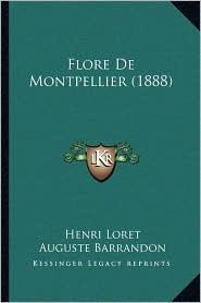 Flore De Montpellier (1888) - Henri Loret, Auguste Barrandon