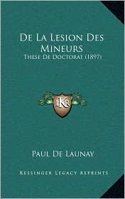 De La Lesion Des Mineurs: These De Doctorat (1897) - Paul De Launay