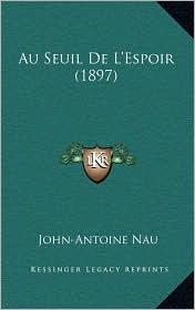 Au Seuil De L'Espoir (1897) - John-Antoine Nau