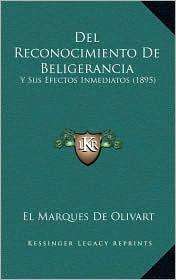 Del Reconocimiento De Beligerancia: Y Sus Efectos Inmediatos (1895) - El Marques De Olivart