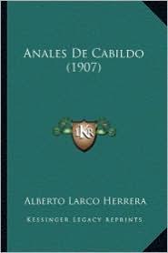 Anales de Cabildo (1907) - Alberto Larco Herrera