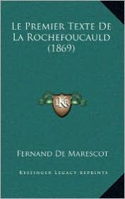 Le Premier Texte de La Rochefoucauld (1869) - Fernand De Marescot