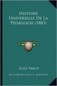 Histoire Universelle de La Pedagogie (1883)