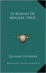 Le Roman de Moliere (1863) - Edouard Fournier