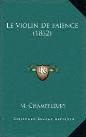 Le Violin de Faience (1862) - M. Champfleury