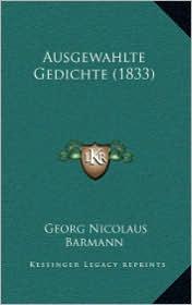 Ausgewahlte Gedichte (1833) - Georg Nicolaus Barmann
