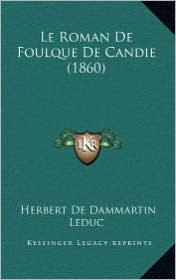 Le Roman de Foulque de Candie (1860) - Herbert De Dammartin Leduc