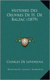 Histoire Des Oeuvres de H. de Balzac (1879) - Charles De Lovenjoul