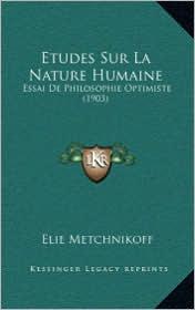 Etudes Sur La Nature Humaine: Essai de Philosophie Optimiste (1903)