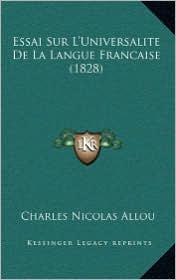 Essai Sur L'Universalite de La Langue Francaise (1828)