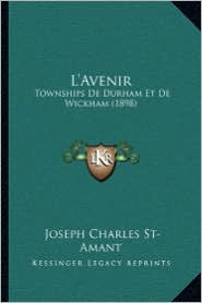 L'Avenir: Townships De Durham Et De Wickham (1898)
