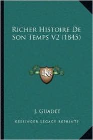 Richer Histoire De Son Temps V2 (1845) - J. Guadet (Translator)