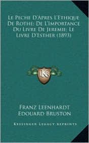 Le Peche D'Apres L'Ethique De Rothe; De L'Importance Du Livre De Jeremie; Le Livre D'Esther (1893) - Franz Leenhardt, Edouard Bruston, Paul Elisee Faivre