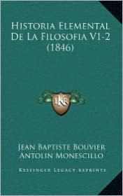 Historia Elemental De La Filosofia V1-2 (1846) - Jean Baptiste Bouvier, Antolin Monescillo