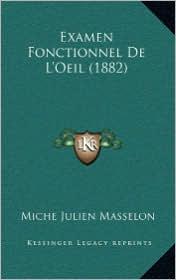 Examen Fonctionnel De L'Oeil (1882) - Miche Julien Masselon