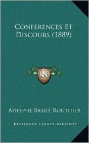 Conferences Et Discours (1889) - Adelphe Basile Routhier