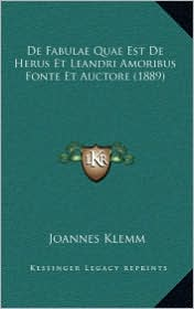 De Fabulae Quae Est De Herus Et Leandri Amoribus Fonte Et Auctore (1889) - Joannes Klemm